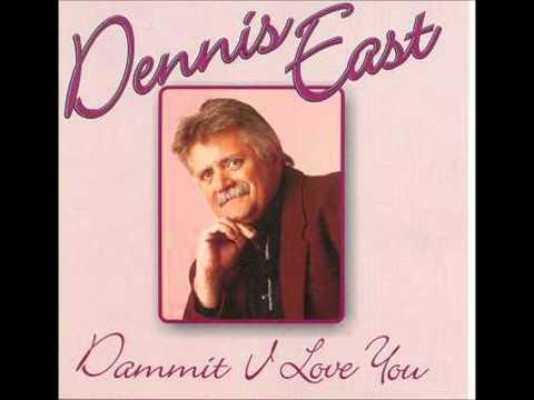 Dennis East Dammit I Love You