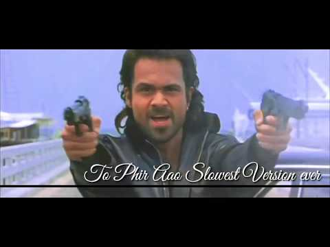 To Phir Aao- Awarapan To Phir Aao Slowest Version Ever - Emraan Hashmi