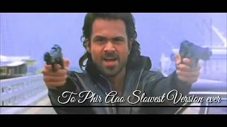 To Phir Aao- Awarapan To Phir Aao Slowest Version Ever - Emraan Hashmi by jayraj makwana