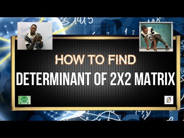 Determinant of 2X2 Matrix For Schools, Jamb & Waec