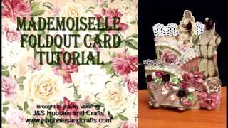 Tutorial Mademoiselle Foldout Card by Valeri at J & S Hobbies and Crafts