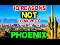 Top 10 Reasons NOT to Move to Phoenix, Arizona