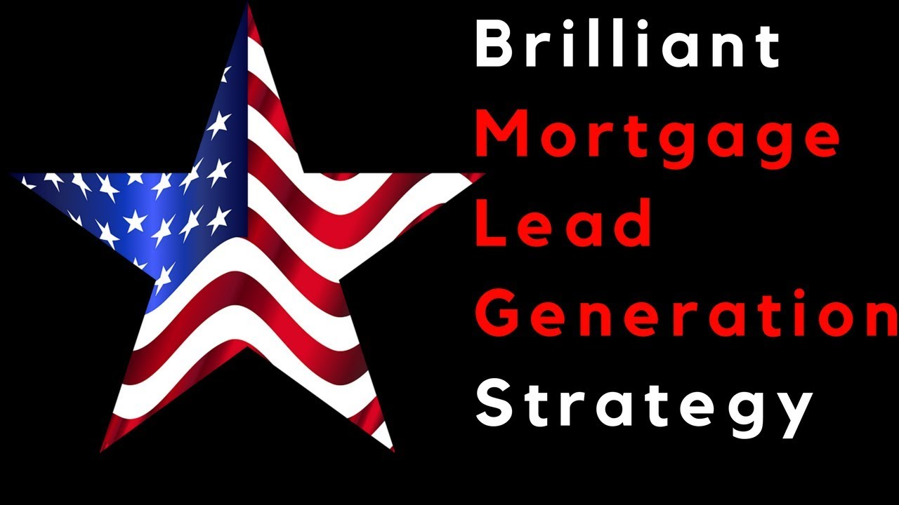 Generate Mortgage Leads -- NEW Strategy Mortgage Marketing For ...