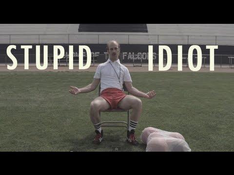Stupid Idiot - Football - YouTube