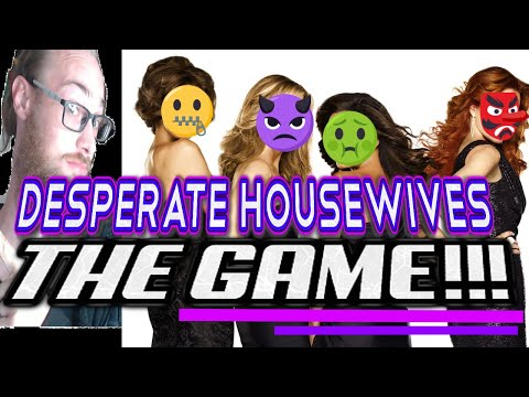 Desperate Housewives THE GAME!!! Episode 1 ( HUH? )