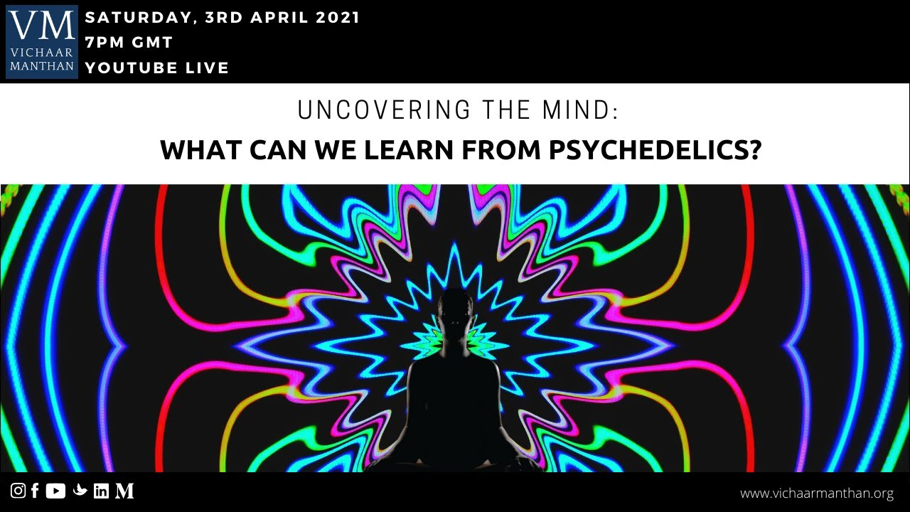 Uncovering the Mind: What can we learn from psychedelics?