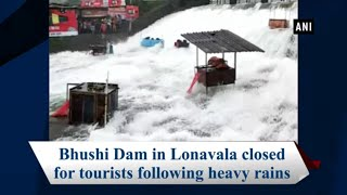 Bhushi Dam in Lonavala closed for tourists following heavy rains