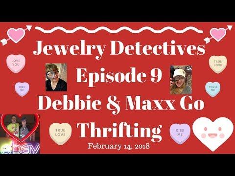Jewelry Detectives Debbie & Maxx Go Thrifting Episode 9