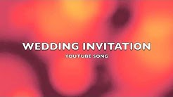Wedding Invitation | YouTube Song-Music