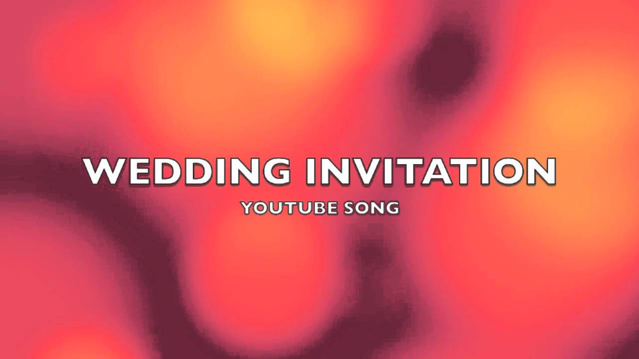 Wedding Invitation | YouTube Song-Music - YouTube