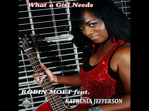 robin-moet-what-a-girl-needs-feat,-katernia-jefferson