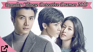 Top 25 Chinese Detective Dramas 2019