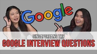 Singaporeans Try: Google Interview Questions