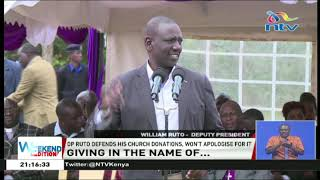 DP Ruto says he has nothing to apologise for, would remain a 'giver'