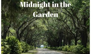 """Changed for video:  The real life characters and life style of  """"Midnight in the garden"""""""