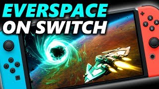 EVERSPACE Switch Gameplay Impressions | Everspace Stellar Edition