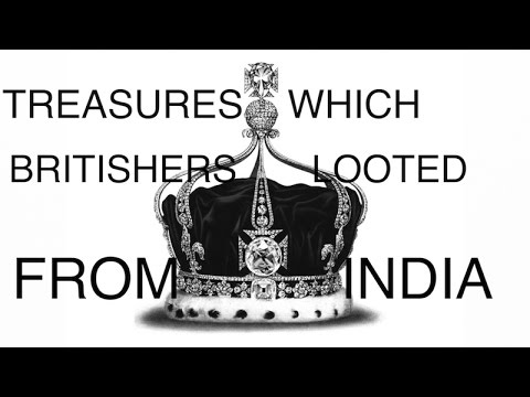 10 INDIAN TREASURES LOOTED BY BRITISHERS