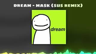 Dream - Mask (Official Sus Remix)
