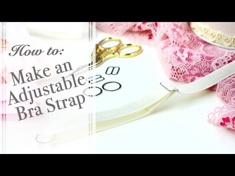 How to: Make an Adjustable Bra Strap
