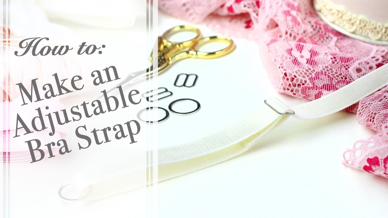 ee41120558fd1 How to  Make an Adjustable Bra Strap - YouTube