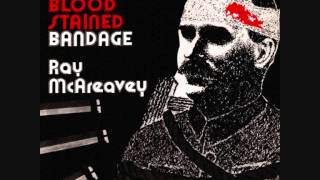 Ray McAreavey - The Blood Stained Bandage