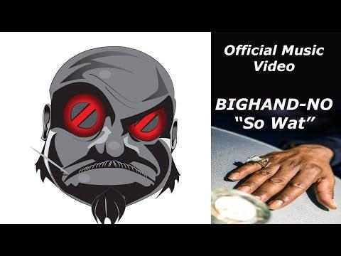 BIGHAND-NO - So Wat