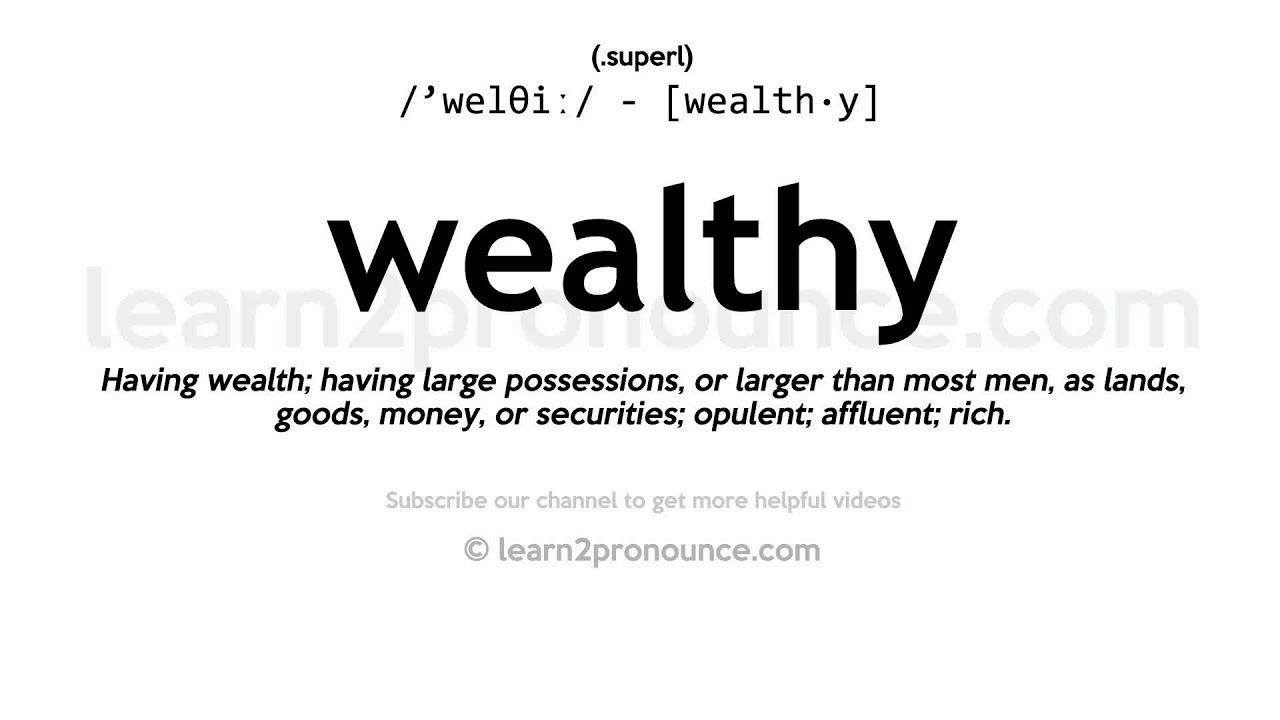 How to pronounce Wealthy  English pronunciation