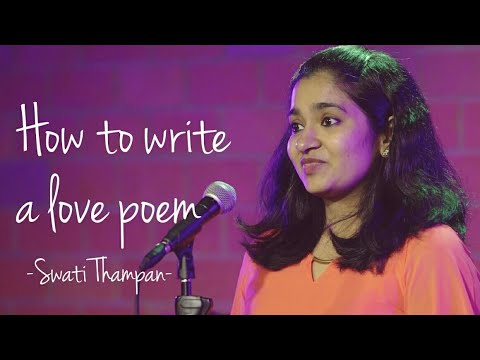 How to write a love poem - Swati Thampan | Spill Poetry | Spoken Word