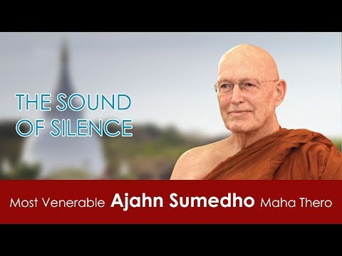 The Sound Of Silence  | Most Venerable Ajahn Sumedho Maha Thero