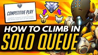 Overwatch | 4 Tips To Climb & GRIND in Solo Queue - How to Have a Better Time in Solo-Q
