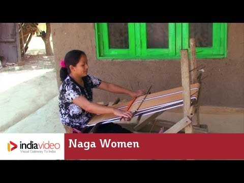Naga women are excellent weavers