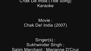 Chak De India (Title Song) - Karaoke - Sukhwinder Singh ; Salim Merchant ; Marianne D
