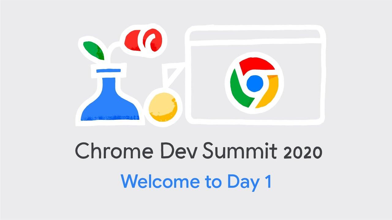 Download Day 1: Chrome Dev Summit 2020