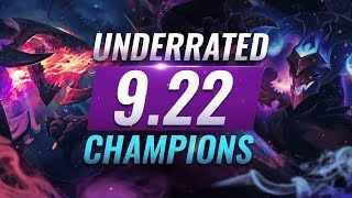 10 INCREDIBLY Underrated Champions YOU SHOULD ABUSE in Patch 9.22 - League of Legends Season 9