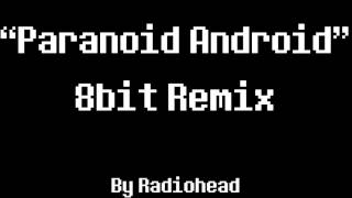Paranoid Android 8Bit Remix [Radiohead]