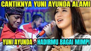 Download YUNI AYUNDA - HADIRMU BAGAI MIMPI