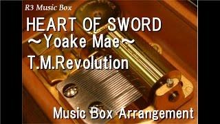 "Gambar cover HEART OF SWORD ~Yoake Mae~/T.M.Revolution [Music Box] (Anime ""Rurouni Kenshin"" ED)"