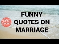 Funny Quotes on Marriage by Socrates, Elbert Hubbard, Prince Philip, etc.