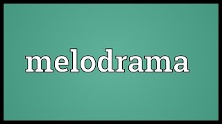 Melodrama Meaning