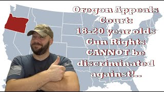 Breaking: Oregon appeals court; Illegal to deny gun sales to 18 -20 year olds!  This is BIG!
