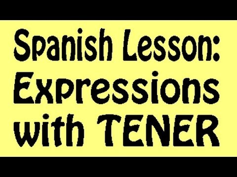 Expressions With Tener In Spanish