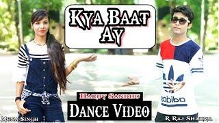 Kya Bat Ay Dance Choreography | Hardy Sandhu | R Raj Sharma ft. Mona Singh