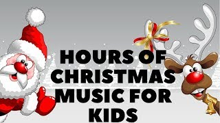 CHRISTMAS MUSIC FOR KIDS SEVERAL HOURS | Kids Christmas Songs Playlist 2018 🎄