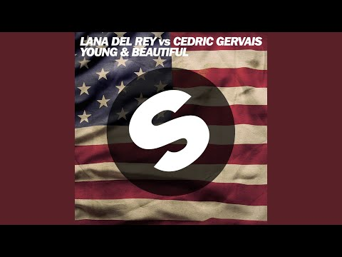 Young And Beautiful [Lana Del Rey vs. Cedric Gervais]