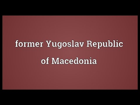 Former Yugoslav Republic of Macedonia Meaning