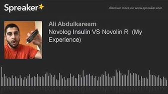 Novolog Insulin VS Novolin R  (My Experience) (made with Spreaker)