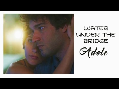 Adele Water Under The Bridge (Tradução) Tema de Letícia e Tiago Trilha Sonora A Lei do Amor
