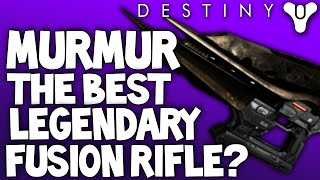 Destiny: MurMur Is A Beast! Legendary Fusion Rifle Weapon Review (How to Get)