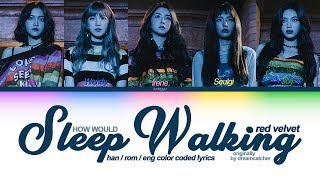 """how would red velvet sing """"sleep walking"""" by dreamcatcher (t…"""