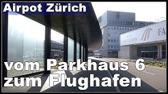 Vom Parkhaus 6 zum Flughafen Zürich / LSZH / ZRH, Schweiz 2016
